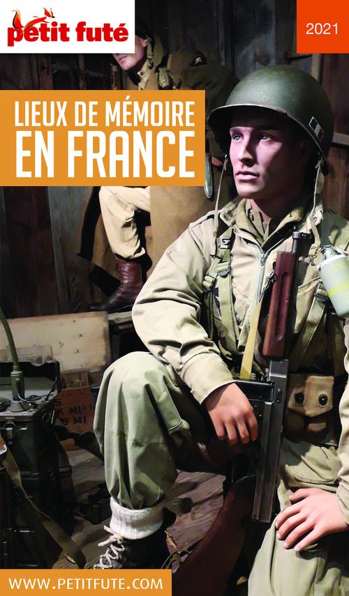 LIEUX DE MÉMOIRE EN FRANCE 2021 Petit Futé