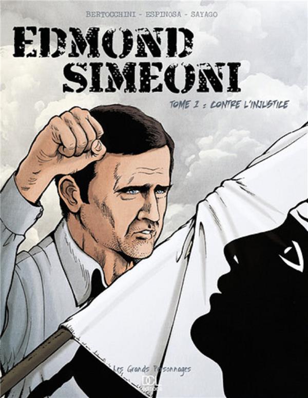 Edmond Simeoni T.1 ; contre l'injustice