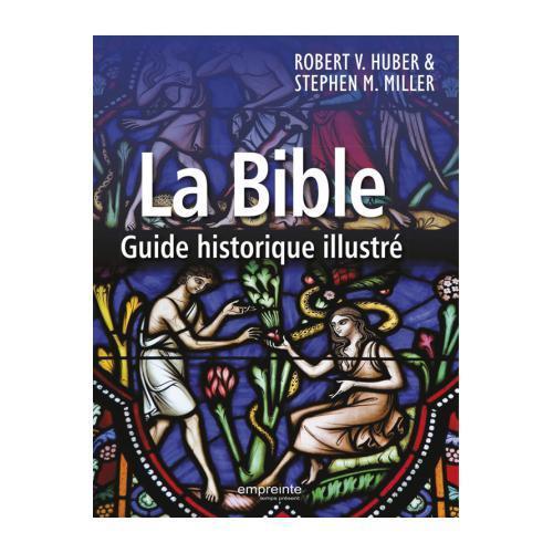 La Bible ; guide historique illustré