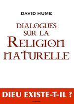 """Vente Livre Numérique : Dialogues sur la Religion Naturelle, suivi de """"Le déisme, Évolution de la théologie""""  - David HUME - Thomas Henry Huxley"""