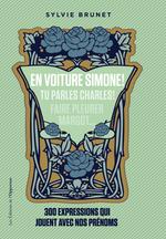 Vente Livre Numérique : En voiture Simone ! tu parles Charles ! l'origine de 300 expressions avec un prénom