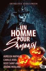 Un homme pour Samhain (Anthologie Halloween)  - Camille Jedel - Jérôme Patalano - Aurelisa Mathilde - Vicky Saint-Ange - Mathilde/Jedel