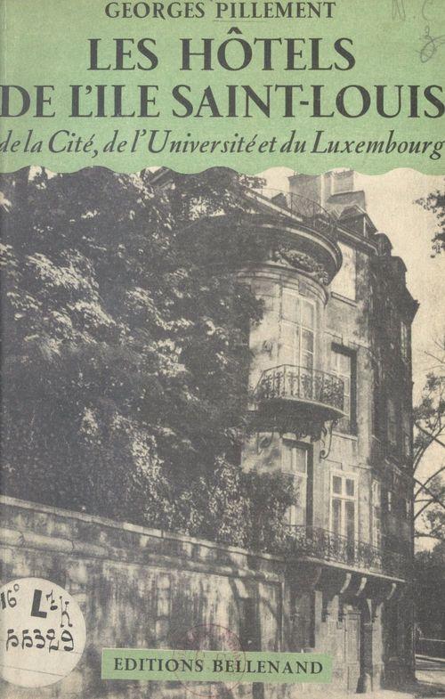Les hôtels de l'île Saint-Louis, de la Cité, de l'Université et du Luxembourg