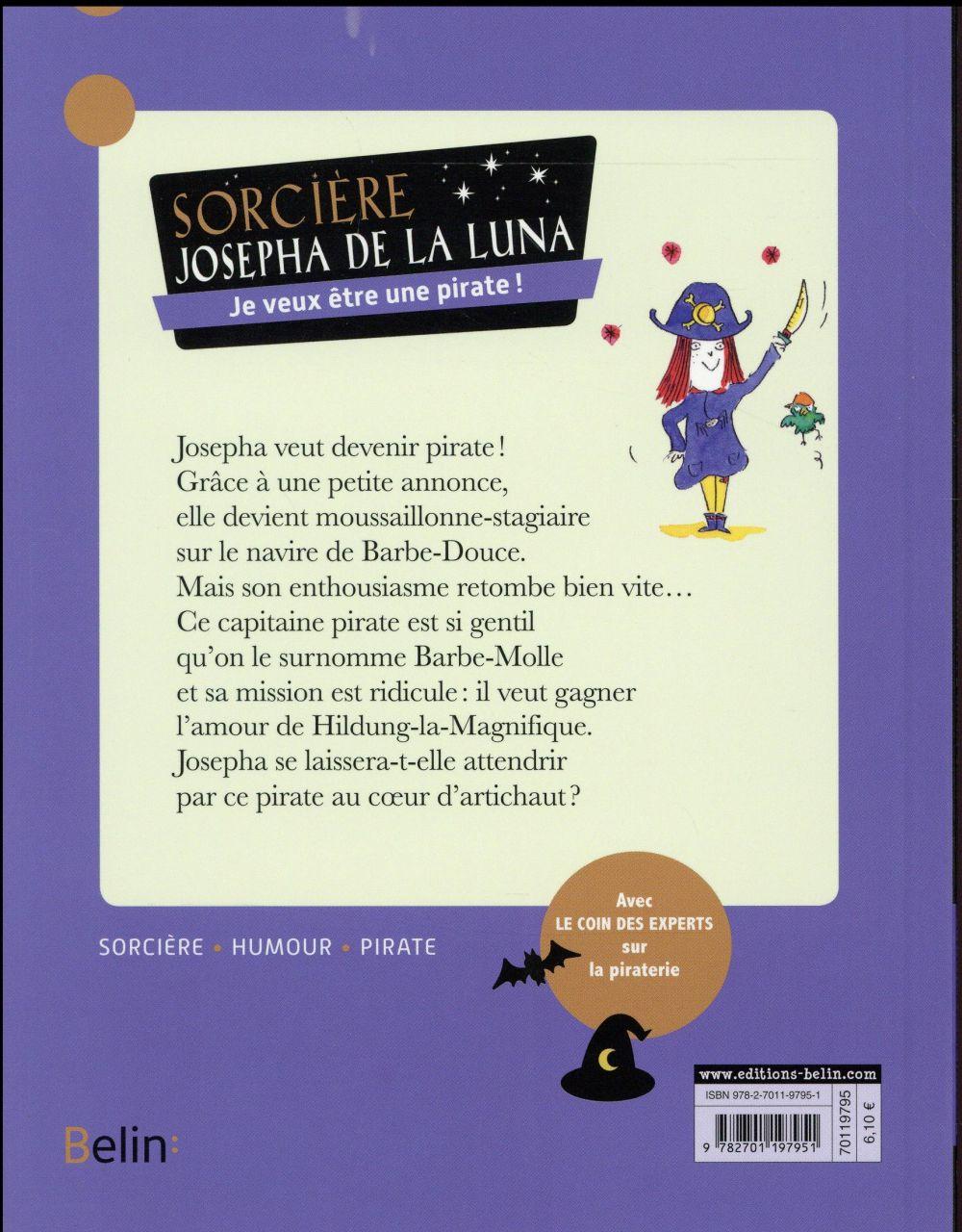 Sorcière Josepha de la Luna ; je veux être une pirate !