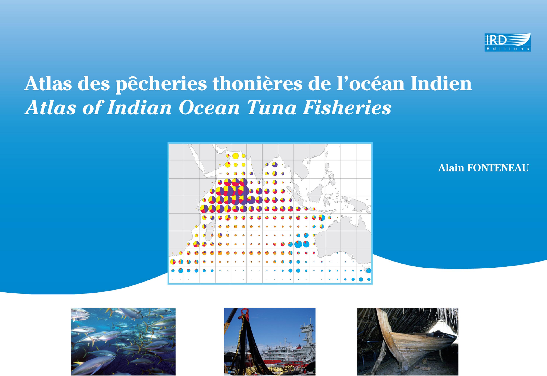 Atlas des pecheries thonieres de l'ocean indien - atlas of india ocean tuna fisheries