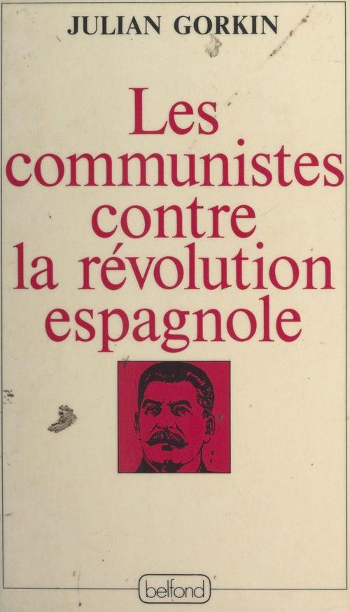 Les Communistes contre la révolution espagnole