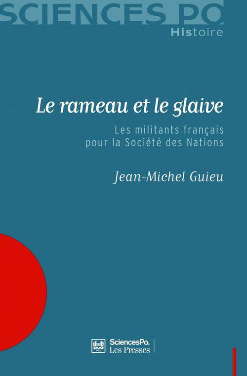 Le rameau et le glaive ; les militants français pour la SDN