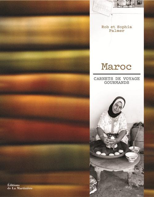 Maroc ; Carnets De Voyage Gourmands
