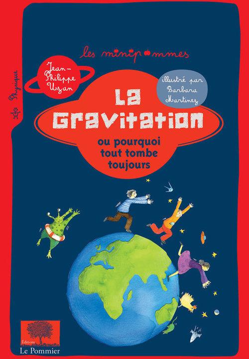 La gravitation ; ou pourquoi tout tombe toujours