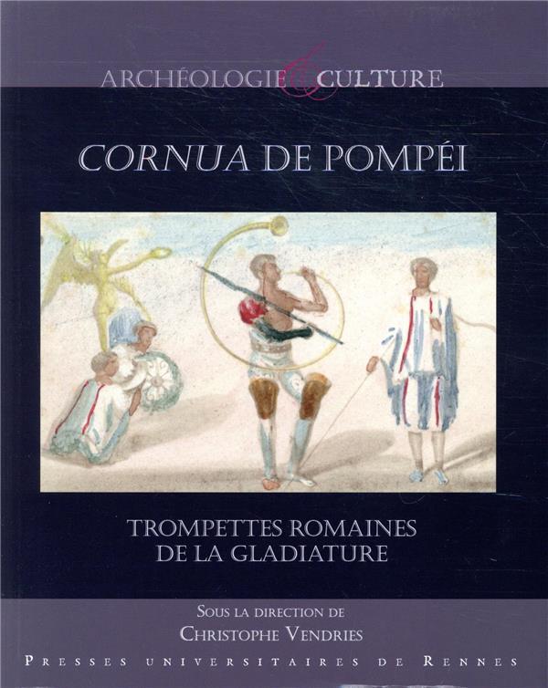 Cornua de Pompéi ; trompettes romaines de la gladiature