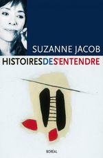 Histoires de s'entendre  - Suzanne Jacob