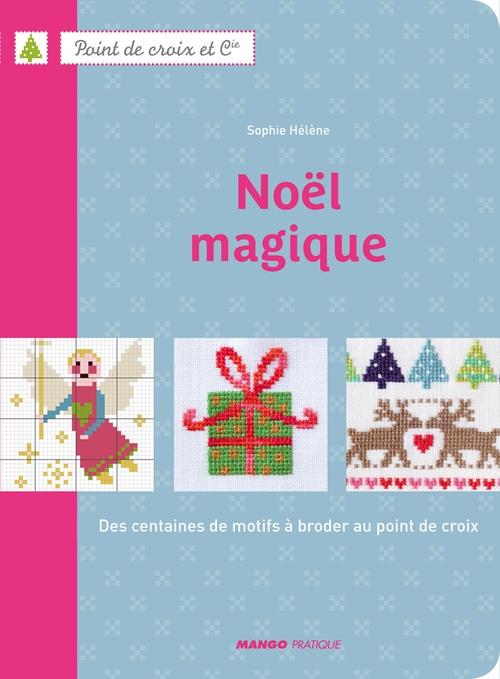 Noël magique ; des centaines de motifs à broder au point de croix