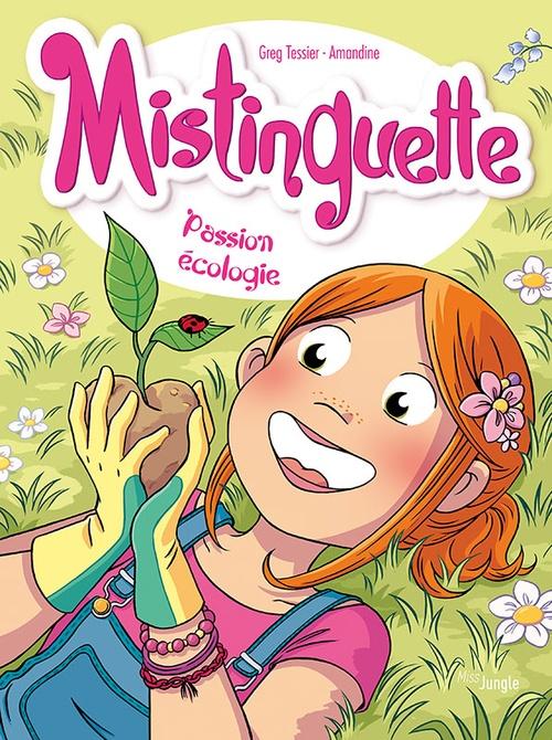Mistinguette T.11 ; passion écologie