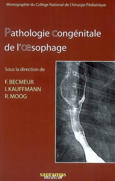 Pathologie congénitale de l'oesophage