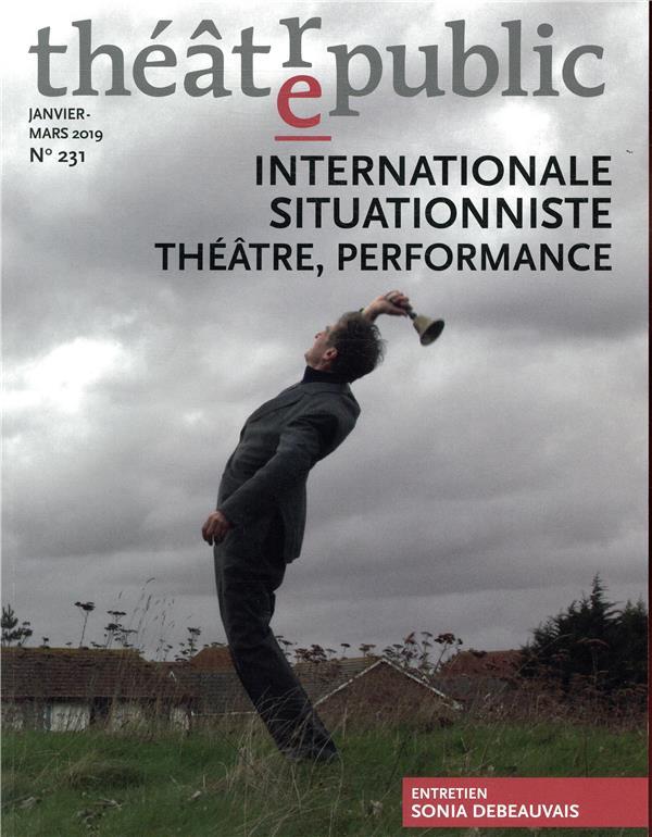 Theatre public n.231 ; situation, detournement, performance, post-situationnisme