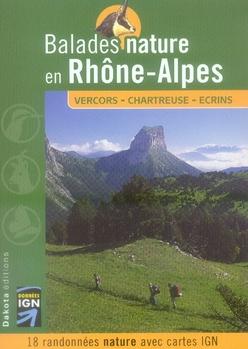 BALADES NATURE ; en Rhône-Alpes ; Vercos, Charteuse, Ecrins