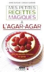 Vente EBooks : Mes petites recettes magiques à l'agar-agar  - Anne Dufour - Carole Garnier
