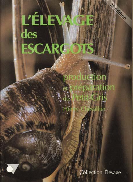 L'elevage des escargots production et preparation du petit-gris