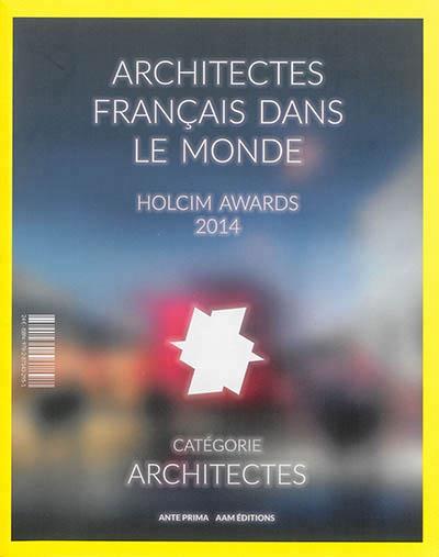 Holcim Awards 2014 ; instantané des Holcim Awards France ; concours pour l'architecture durable