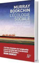 Couverture de L'écologie sociale ; penser la liberté au-delà de l'humain