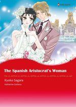 Vente EBooks : Harlequin Comics: The Spanish Aristocrat's Woman  - Katherine Garbera - Kyoko Sagara