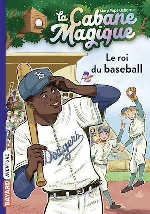 La cabane magique T.51 ; le roi du baseball