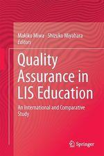 Quality Assurance in LIS Education  - Makiko Miwa - Shizuko Miyahara