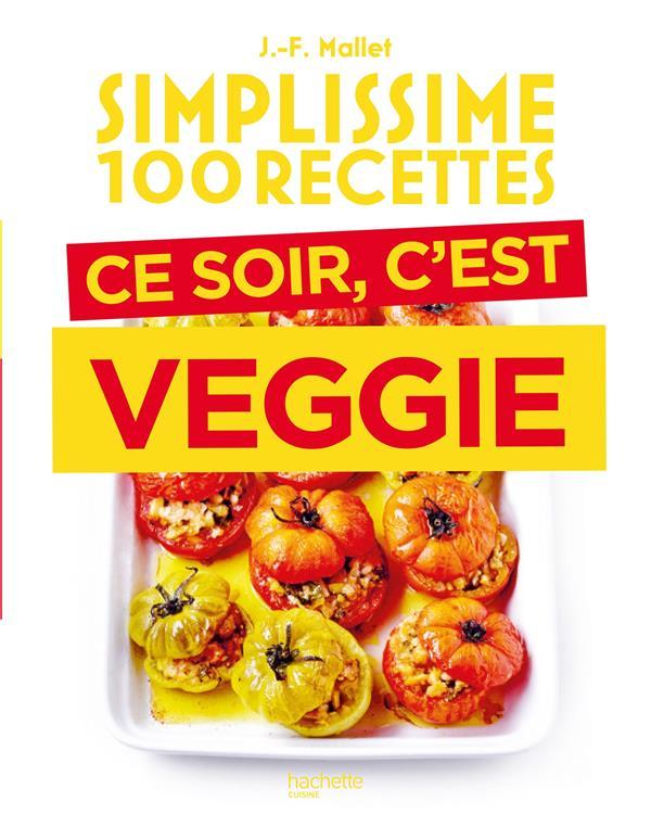 Simplissime ; 100 recettes ; ce soir, c'est veggie