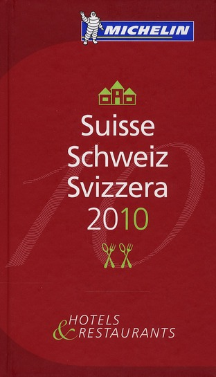 Guide michelin ; suisse ; hôtels et restaurants (édition 2010)