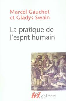 La pratique de l'esprit humain ; l'institution asilaire et la révolution démocratique