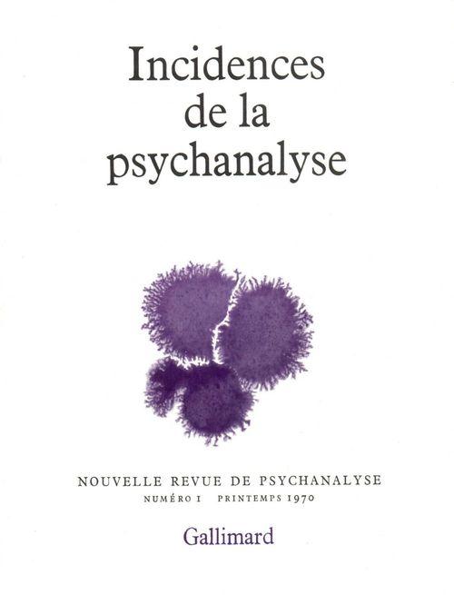 Nouvelle revue de psychanalyse T.1 ; incidences de la psychanalyse