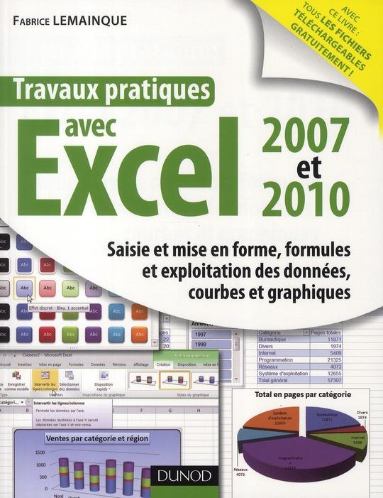 Travaux pratiques avec Excel 2007 et 2010 ; saisie et mise en forme, formules et exploitation des données, courbes et graphiques
