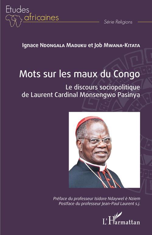 Mots sur les maux du congo - le discours sociopolitique de laurent cardinal monsengwo pasinya
