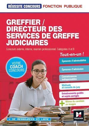 Réussite concours ; greffier/directeur des services de greffe judiciaires ; concours externe, interne, examen professionnel ; catégories A et B