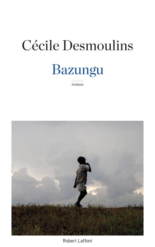 Bazungu  - Cécile DESMOULINS