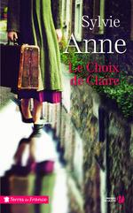 Le choix de Claire  - Anne Sylvie - Sylvie ANNE - Sylvie Anne
