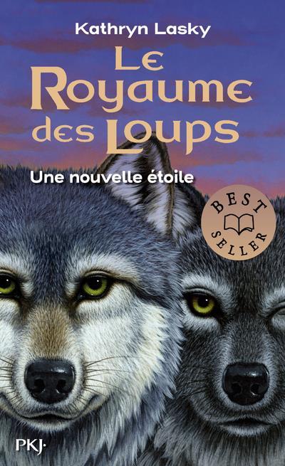 - LE ROYAUME DES LOUPS T.6  -  UNE NOUVELLE ETOILE
