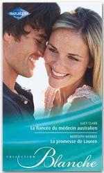 Vente Livre Numérique : La fiancée du médecin australien - La promesse de Lauren  - Lucy Clark - Meredith Webber