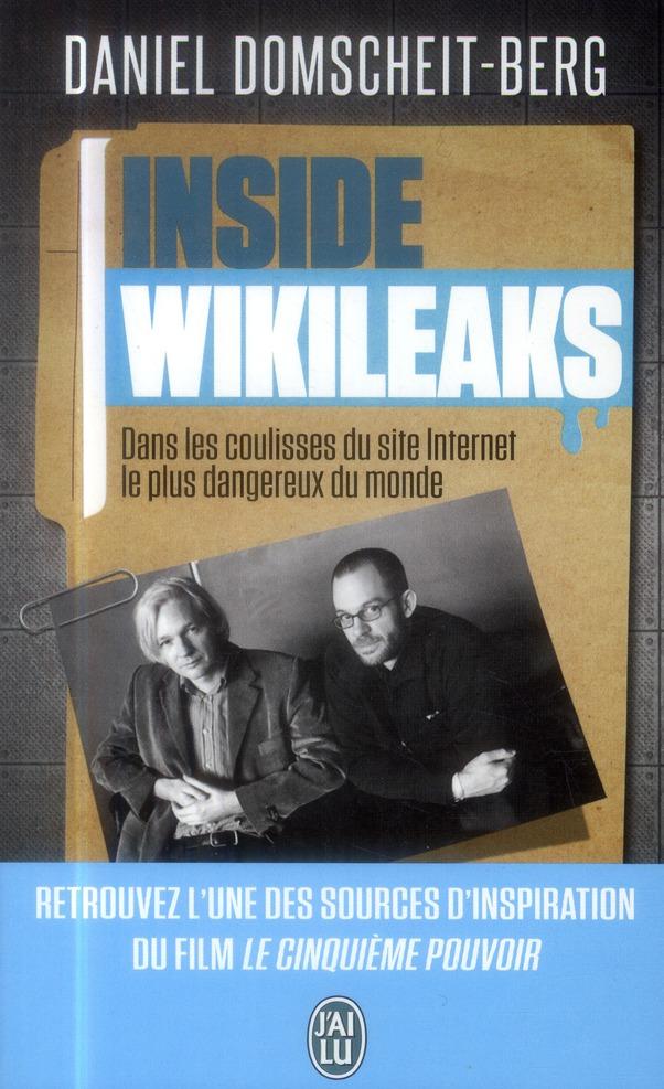 Inside wikileaks ; dans les coulisses du site internet le plus dangereux du monde