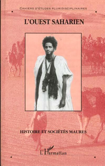 L'Ouest saharien ; histoire et sociétés maures
