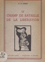 Le champ de bataille de la Libération
