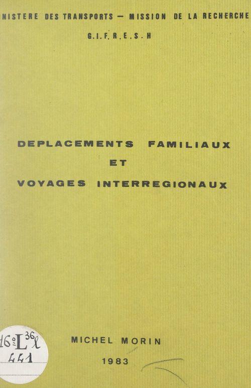Déplacements familiaux et voyages interrégionaux