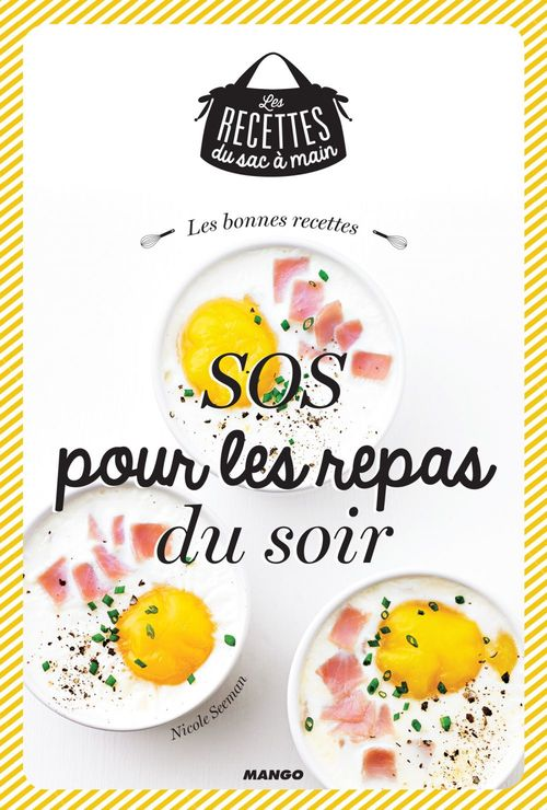 Les bonnes recettes SOS pour les repas du soir
