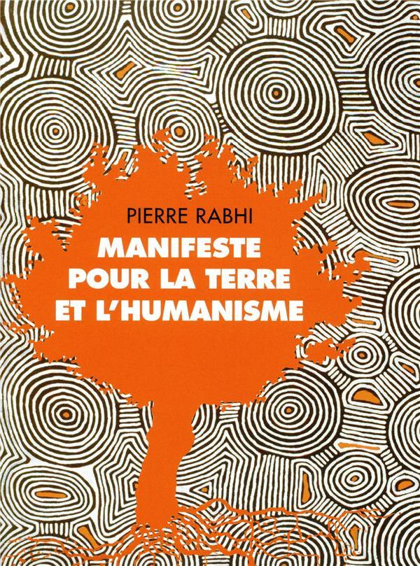 Manifeste pour la Terre et l'humanisme ; paroles des peuples racines