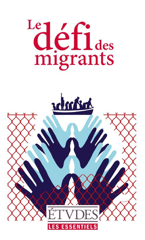 Les essentiels études ; le défi des migrants