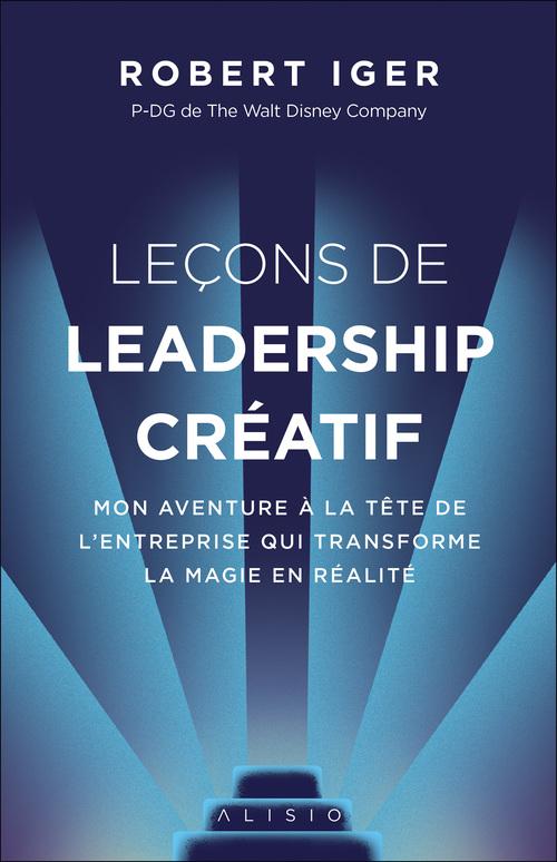 Vente Livre Numérique : Leçons de leadership créatif  - Robert Iger