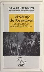 Vente EBooks : Le Camp de Poniatowa : La Liquidation des derniers juifs de Varsovie  - Patrick Girard - Sam Hoffenberg