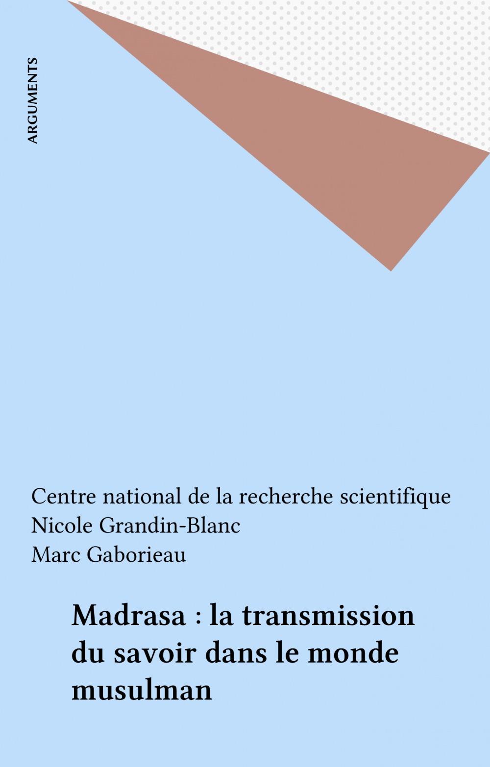 Madrasa, la transmission du savoir dans le monde musulman