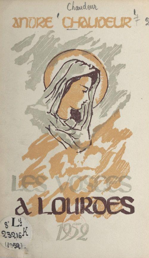 Soixante deuxième pèlerinage des Vosges à Lourdes  - André Chaudeur