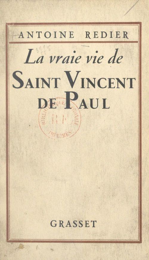 La vraie vie de Saint Vincent de Paul